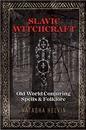 AzureGreen BSLAWIT Slavic Witchcraft Old World Conjuring by Natasha Helvin