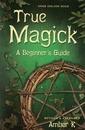 AzureGreen BTRUMAG True Magick, Beginner's Guide by Amber K