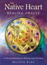 AzureGreen DNATHEA Native Heart Healing oracle by Melanie Ware