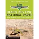 MOUNTAINEERS BOOKS Utah's Big Five National Parks, 100213