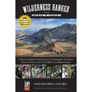 Wilderness Ranger Cookbook: A Collecton Of Backcountry Recipes
