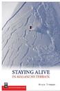 Staying Alive In Avalanche Terrain, 2Nd Ed