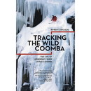 MOUNTAINEERS BOOKS 9781680510447 Tracking The Wild Coomba