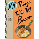 Gibbs Smith 101 Things To Do With Bacon, 434855