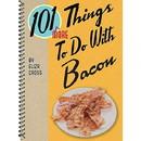 Gibbs Smith 101 More Things To Do W/ Bacon, 434856