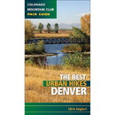 MOUNTAINEERS BOOKS Best Urban Hikes In Denver, 570617