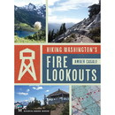 MOUNTAINEERS BOOKS Hiking Washington Fire Lookout, 570618