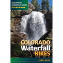 MOUNTAINEERS BOOKS Colorado Waterfall Hikes, 570628