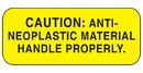 Health Care Logistics - Caution Anti Neoplastic Material Label