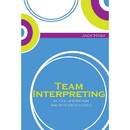 Team Interpreting as Collaboration and Interdependence