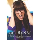 Get REAL - A REAL Look at Interpreting