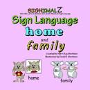 SignamalZ Sign Language Home and Family Book