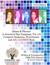 Idioms & Phrases in ASL Vol. 1-5: ASL Glosses Book