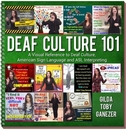 Deaf Culture 101: A Visual Reference to Deaf Culture American Sign Language and ASL Interpreting Book