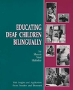 Educating Deaf Children Bilingually