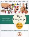 Sign Language Made Simple: A Complete Introduction to American Sign Language