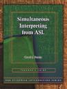 Effective Interpreting: Simultaneous Interpreting from ASL (Teacher Set)