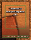 Effective Interpreting: Consecutive Interpreting from ASL (Study Set)