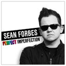 Sean Forbes Perfect Imperfection