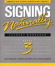 Signing Naturally Level 3 Student Workbook/DVD