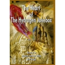 The Heart of the Hydrogen Jukebox