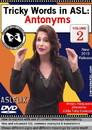 Tricky Words in ASL: Antonyms Vol. 2