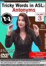 Tricky Words in ASL: Antonyms Vol. 3