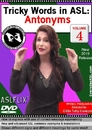 Tricky Words in ASL: Antonyms Vol. 4