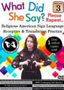 What Did She Say - ASL Receptive & Translation Vol. 3