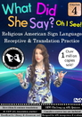 What Did She Say - ASL Receptive & Translation Vol. 4