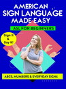 American Sign Language Made Easy - ASL For Beginners - ABC's Numbers & Everyday Signs