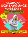 American Sign Language Made Easy - ASL For Beginners - Family Masculine & Feminine Signs Vocabulary & Everyday Needs