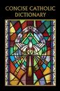 Aquinas Press B1640 Aquinas Press& Concise Catholic Dictionary