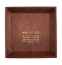 Christian Brands B2019 Just for Him - Man of God Ephesians 6:10 - Valet Tray