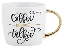 Christian Brands B3520 Coffee Before Talkie - Gold Handle Mug