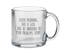 Faithworks B4303 Good Morning, this is God Glass Mug