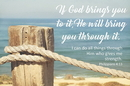 Christian Brands B4512 If God Brings you to it, He will Bring you Through it