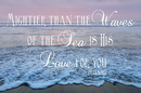 Christian Brands B4514 Mightier Than the Waves of the Sea is His Love for You