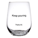 Christian Brands D1805 Keep Pouring - Stemless - That's All.