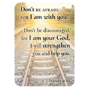 Christian Brands D2897 Verse Card - Don't Be Afraid for I am with You