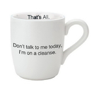 Christian Brands D3643 That's All® Mug - Don't Talk to Me Today