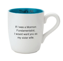 Christian Brands D3647 That'S All&Reg; Mug - Sister Wife