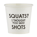 Christian Brands D4503 Squats? - Paper Shot Cups
