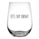 Christian Brands F1446 Stemless Wine Glass - Let'S Day Drink