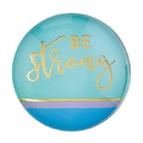 Christian Brands F2217 Magnanimous Round-Magnet-G - Be Strong