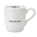 Christian Brands F2668 That'S All&Reg; Mug - Second Wife
