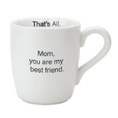 Christian Brands F2670 That'S All&Reg; Mug - Mom You'Re My Best Friend