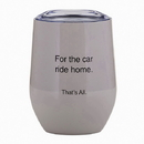 Christian Brands F2806 That'S All&Reg; Stemless Wine Tumbler - Car Ride