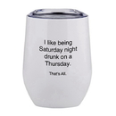 Christian Brands F2808 That'S All&Reg; Stemless Wine Tumbler - Saturday Night Drunk