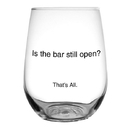 Christian Brands F2813 That'S All&Reg; Stemless Wine Glass - Is The Bar Still Open?